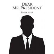 Dear Mr. President, Paperback/Emily Hein