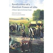 Recollections of a Handcart Pioneer of 1860: A Woman's Life on the Mormon Frontier, Paperback/Mary Ann Hafen
