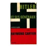 Hitler et ses généraux - Raymond Cartier - Livre