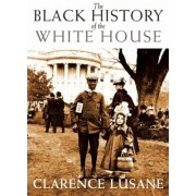 The Black History of the White House, Paperback