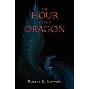 The Hour of the Dragon (Conan the Conqueror), Paperback/Robert E. Howard