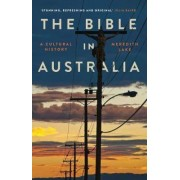 The Bible in Australia by Meredith Lake