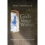 God's Voice Within: The Ignatian Way to Discover God's Will, Paperback