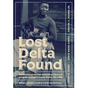 Lost Delta Found: Rediscovering the Fisk University-Library of Congress Coahoma County Study, 1941-1942, Paperback/John W. Work