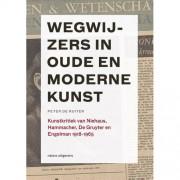 Wegwijzers in oude en moderne kunst, 1918-1965 - Peter de Ruiter