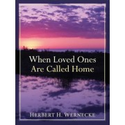 When Loved Ones Are Called Home, Paperback
