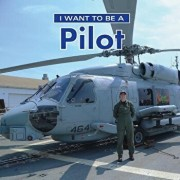 I Want to Be a Pilot, Hardcover/Dan Liebman