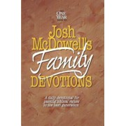 Josh McDowell's One Year Book of Family Devotions: A Daily Devotional for Passing Biblical Values to the Next Generation, Paperback/Bob Hostetler