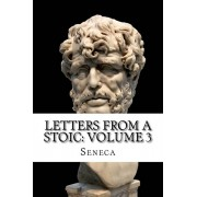 Letters from a Stoic: Volume 3, Paperback/Seneca