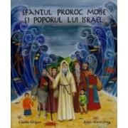 Sfantul Prooroc Moise Si Poporul Lui Israel - Catalin Grigore Adela Maria Dutu