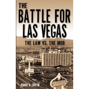 The Battle for Las Vegas: The Law Vs. the Mob, Paperback