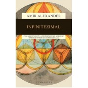 Infinitezimal: Cum a contribuit la faurirea lumii moderne o teorie matematica periculoasa