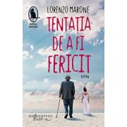 Tentatia de a fi fericit/Lorenzo Marone