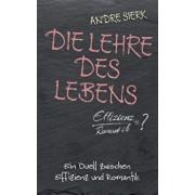 Die Lehre des Lebens, Paperback/Andre Sierk