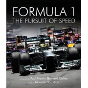 Formula One: The Pursuit of Speed: A Photographic Celebration of F1's Greatest Moments, Hardcover