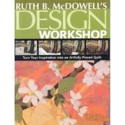 Ruth B. McDowell's Design Workshop - Print-On-Demand Edition, Paperback