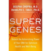 Super Genes. Unlock the Astonishing Power of Your DNA for Optimum Health and Well-Being, Paperback/Ph.D. Rudolph E. Tanzi