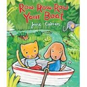 Row, Row, Row Your Boat, Paperback/Jane Cabrera