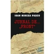 Jurnal de... front - Ioan Mircea Pascu