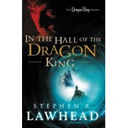In the Hall of the Dragon King, Paperback/Stephen Lawhead