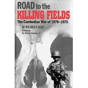 Road to the Killing Fields: The Cambodian War of 1970-1975, Paperback/Wilfred P. Deac