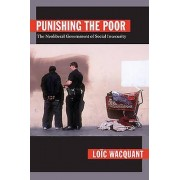 Punishing the Poor by Loic Wacquant