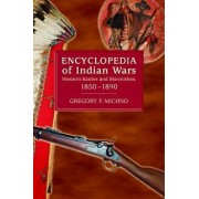 Encyclopedia of Indian Wars: Western Battles and Skirmishes, 1850-1890, Paperback/Gregory F. Michno