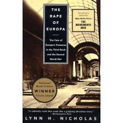 The Rape of Europa: The Fate of Europe's Treasures in the Third Reich and the Second World War, Paperback/Lynn H. Nicholas
