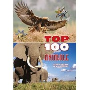 Top 100 animale/Steve Parker, Jinny Johnson