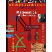 Matematica si informatica. Enciclopedia pentru tineri