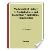 Mathematical Biology - Spatial Models and Biomedical Applications (Murray James D.)(Cartonat) (9780387952284)