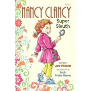 Fancy Nancy: Nancy Clancy, Super Sleuth, Paperback/Jane O'Connor