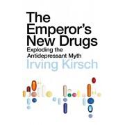 Emperor's New Drugs. Exploding the Antidepressant Myth, Paperback/Irving Kirsch