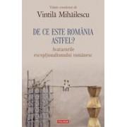 De ce este Romania astfel? Avatarurile excepționalismului romanesc
