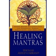 Healing Mantras: Using Sound Affirmations for Personal Power, Creativity, and Healing, Paperback