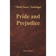 Pride and Prejudice (World Classics, Unabridged), Paperback/Jane Austen