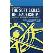 The Soft Skills of Leadership: Navigating with Confidence and Humility, 2nd Edition, Paperback/Wanda S. Maulding Green