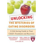 Unlocking the Mysteries of Eating Disorders: A Life-Saving Guide to Your Child's Treatment and Recovery, Paperback