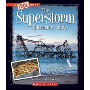 The Superstorm Hurricane Sandy, Paperback/Josh Gregory