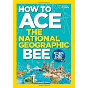 How to Ace the National Geographic Bee, Official Study Guide, Fifth Edition, Paperback/Stephen F. Cunha