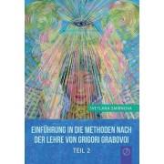 Einfhrung in die Methoden nach der Lehre von Grigori Grabovoi - Teil 2, Paperback/Svetlana Smirnova