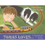 Tomas Loves...: A Rhyming Book about Fun, Friendship - And Autism, Hardcover/Jude Welton