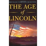 The Age of Lincoln, Paperback/Orville Vernon Burton