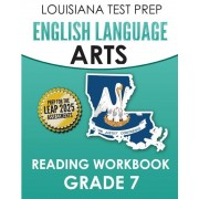 Louisiana Test Prep English Language Arts Reading Workbook Grade 7: Covers the Literature and Informational Text Reading Standards, Paperback