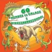 60 de intrebari si raspunsuri despre dinozauri - In limba maghiara