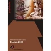 EROTICA 2000 SAU PRIMA POVESTE DE DRAGOSTE A MILENIULUI.