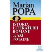 Istoria literaturii Romane de azi pe maine vol 2 - Marian Popa