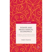 Power and Neoclassical Economics: A Return to Political Economy in the Teaching of Economics