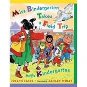 Miss Bindergarten Takes a Field Trip/Joseph Slate
