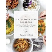The Jewish Food Hero Cookbook, Hardcover/Kenden Alfond